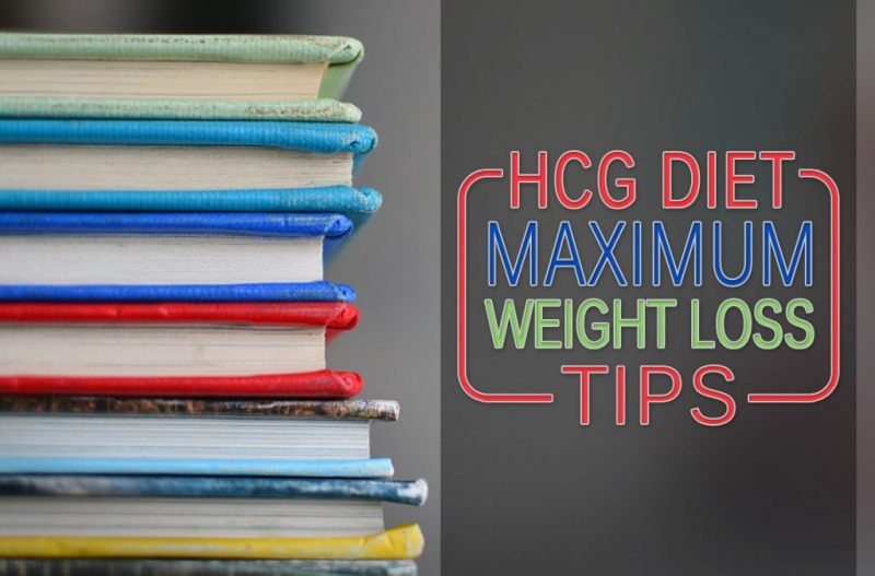HCG Diet Maximum Weight Loss Tips