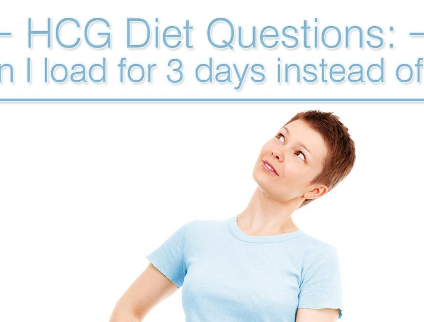 HCG Diet Questions: Can I load for 3 days instead of 2?