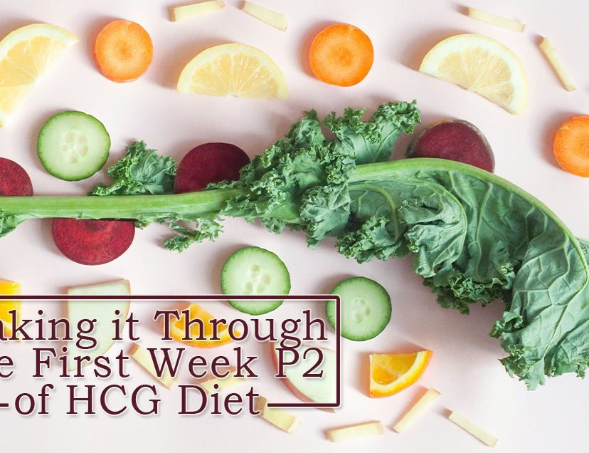 Making it Through the First Week P2 of HCG Diet