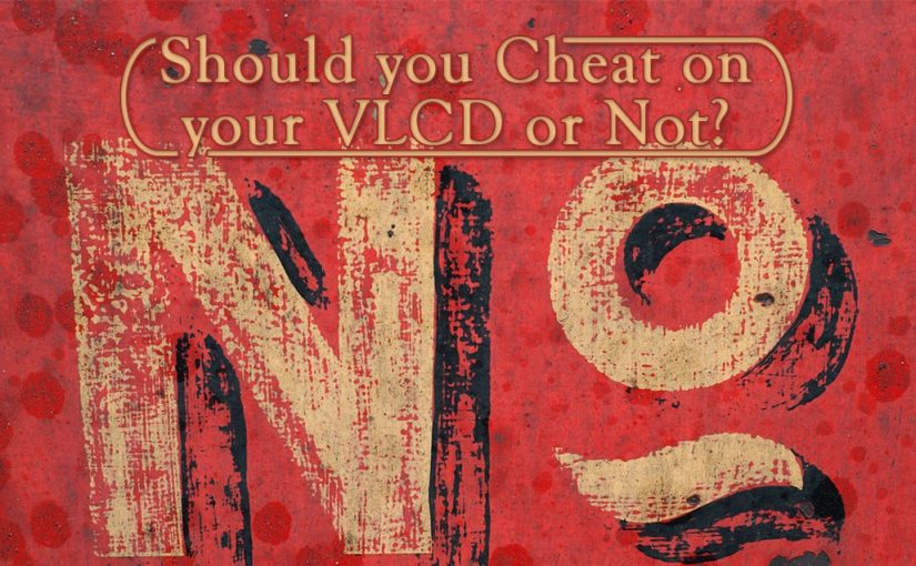 Should you Cheat on your VLCD or Not