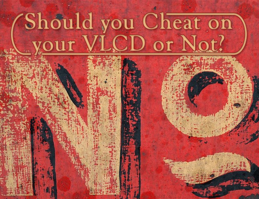 Should you Cheat on your VLCD or Not?