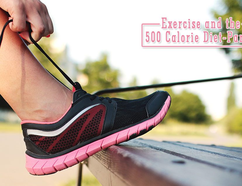 Exercise and the 500 Calorie Diet-Part 1