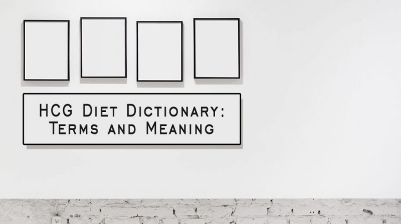 HCG Diet Dictionary: Terms and Meaning
