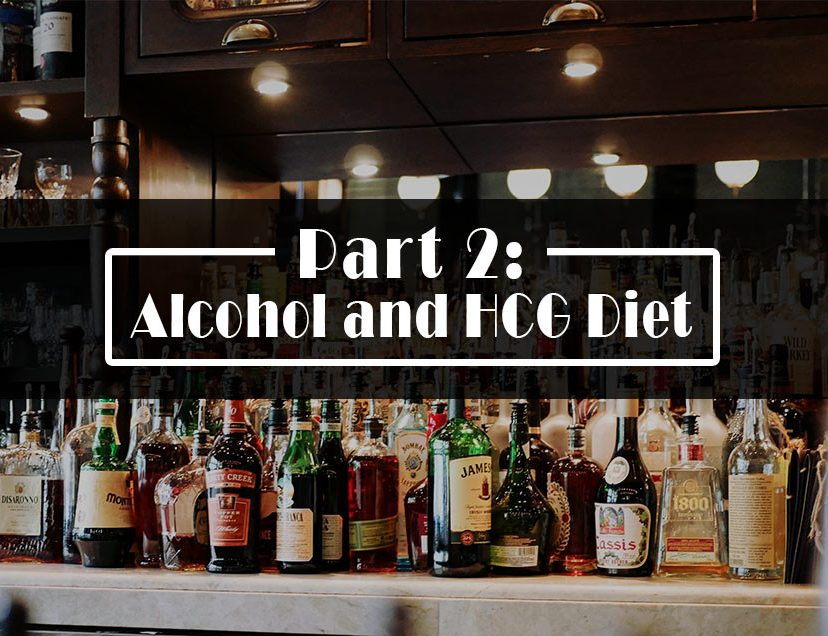 Part 2: Alcohol and HCG Diet