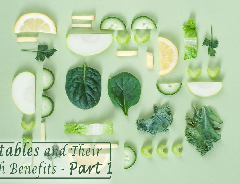 Vegetables and Their Health Benefits – Part 1