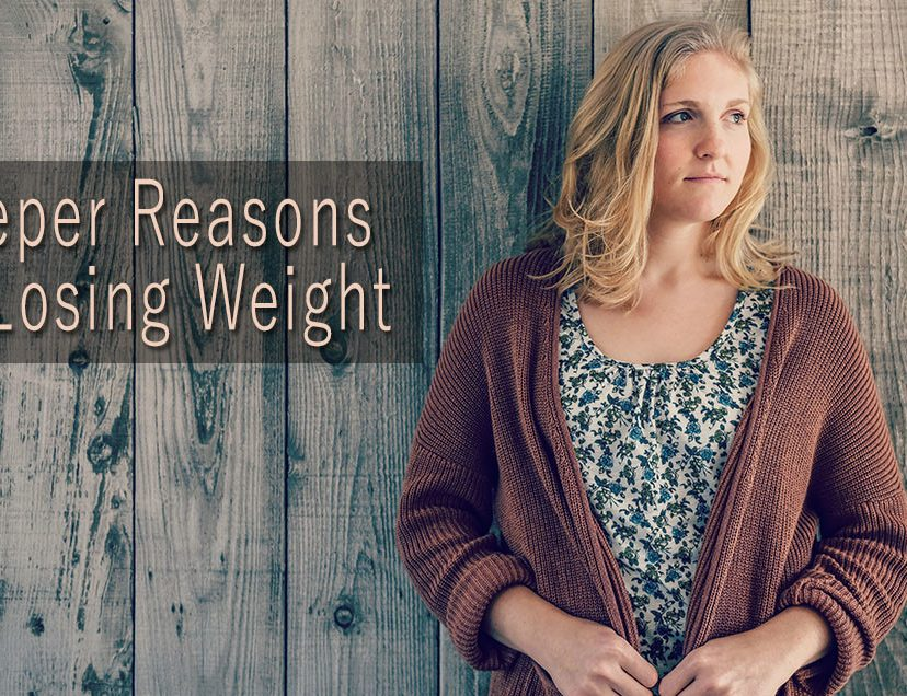 Deeper Reasons for Losing Weight