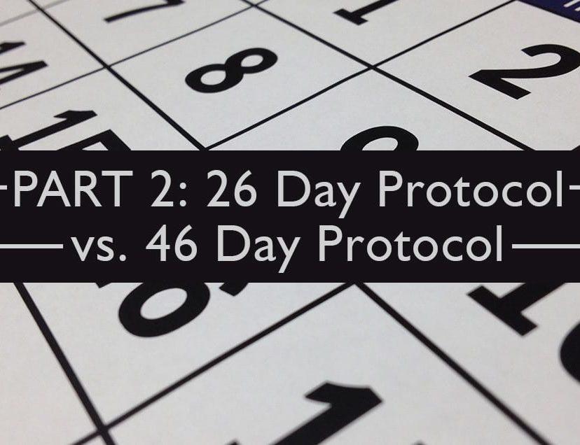 PART 2 26 Day Protocol vs
