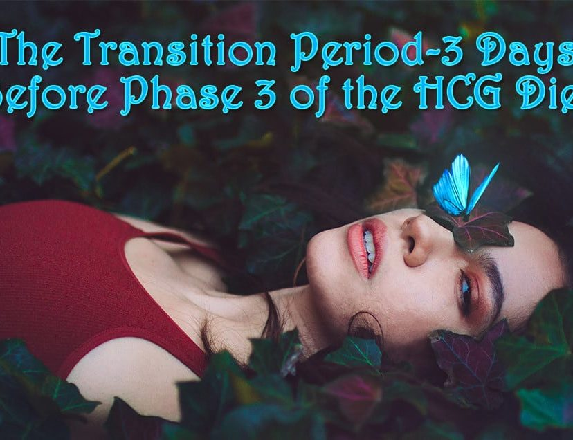 The Transition Period-3 Days Before Phase 3 of the HCG Diet