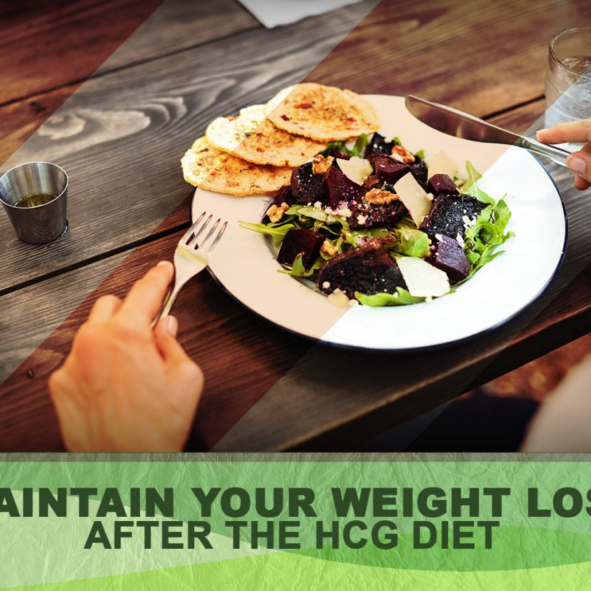 MAINTAIN WEIGHT AFTER THE HCG DIET