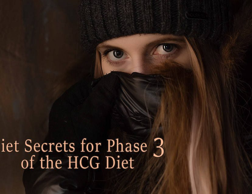 7 Diet Secrets for Phase 3 of the HCG Diet