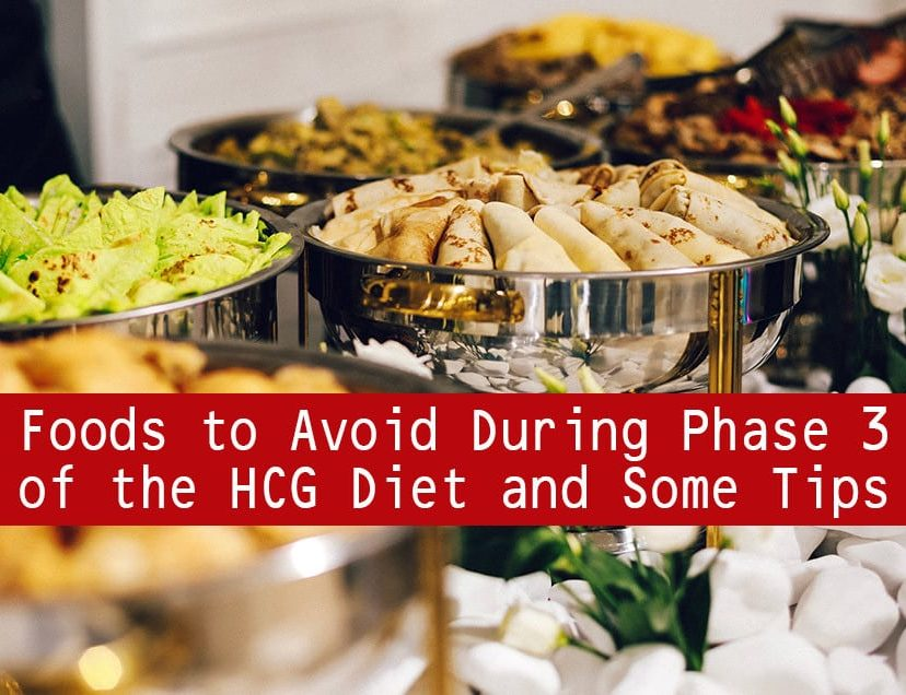 Foods to Avoid During Phase 3 of the HCG Diet and Some Tips