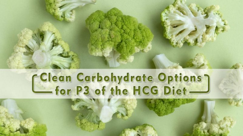 Clean Carbohydrate Options for P3 of the HCG Diet