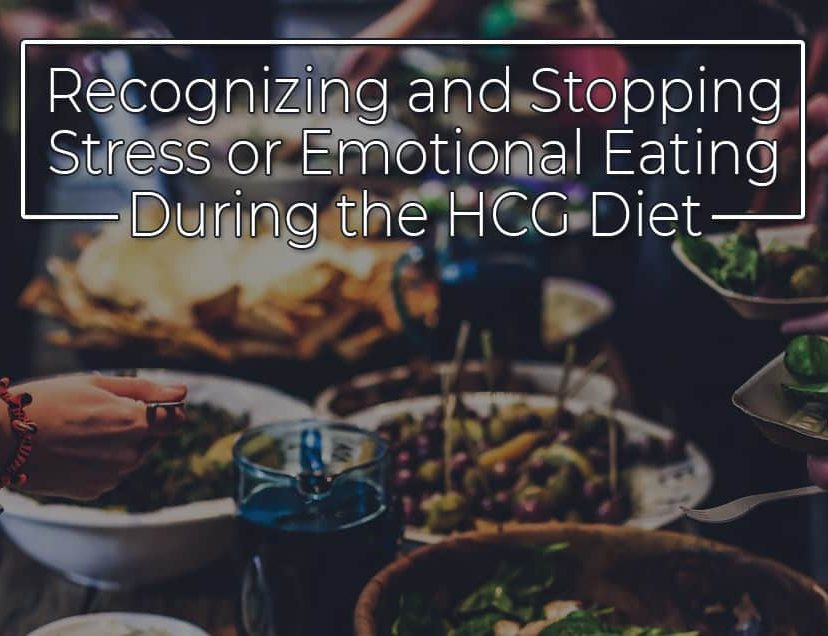 Recognizing and Stopping Stress or Emotional Eating During the HCG Diet