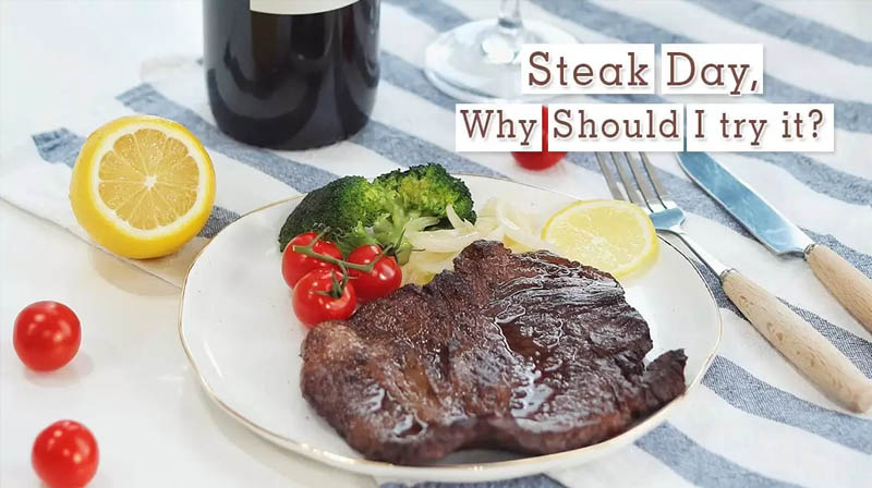 Steak Day, Why Should I try it?