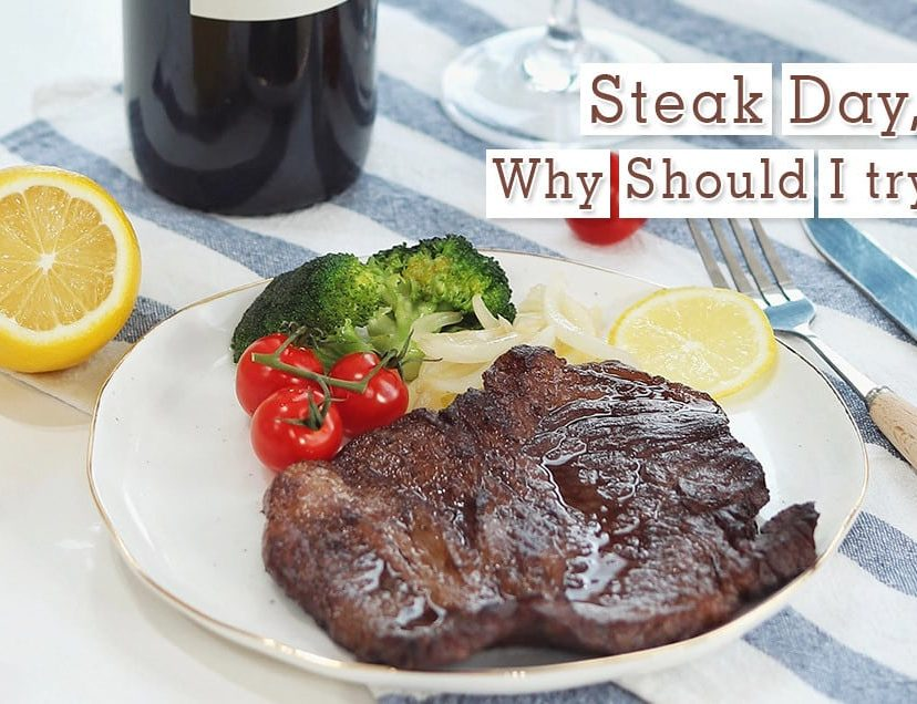 Steak Day, Why Should I try it