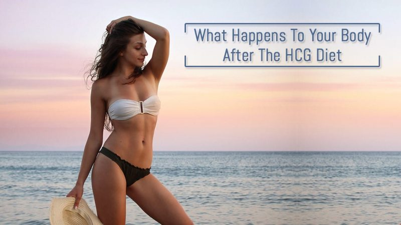 What Happens To Your Body After The HCG Diet?