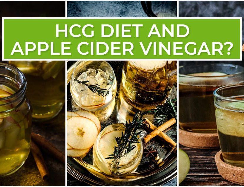 HCG Diet and Apple Cider Vinegar?