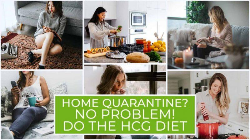 Home Quarantine? No Problem! Do the HCG Diet