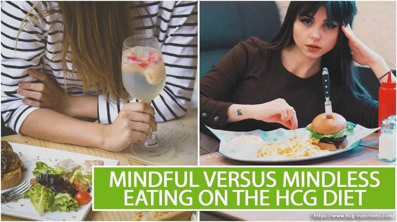 Mindful Versus Mindless Eating on the HCG Diet