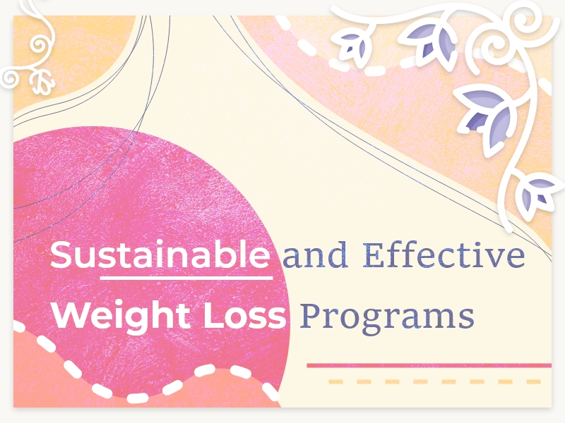 Sustainable and Effective Weight Loss Programs