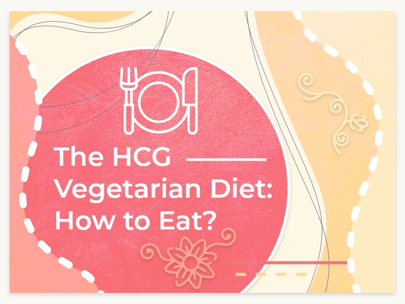 The HCG Vegetarian Diet: How to Eat?